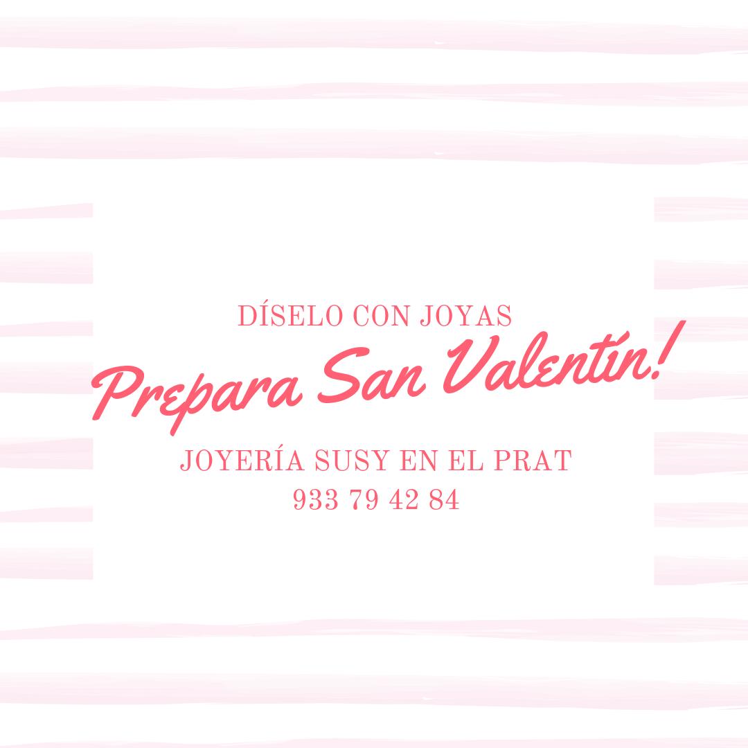 Celebra San Valentín con Joyería Susy del Prat En la semana de San Valentín, díselo con joyas. En nuestra Joyería del Prat de Llobregat puedes encontrar gran variedad de joyas tanto para él como para ella. Si lo prefieres puedes hacer tu pedido en nuestra tienda online.